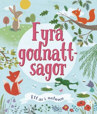 bokomslag Fyra godnattsagor : ett år i naturen