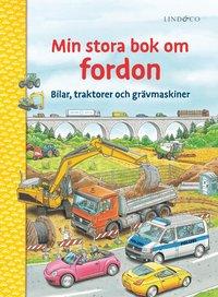bokomslag Min stora bok om fordon : bilar, traktorer och grävmaskiner