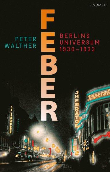 bokomslag Feber - Berlins universum 1930-1933