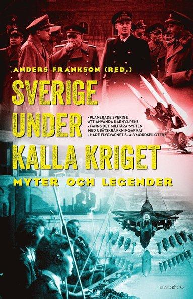bokomslag Sverige under kalla kriget - Myter och legender