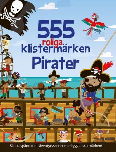 bokomslag 555 roliga klistermärken : Pirater - nyutgåva