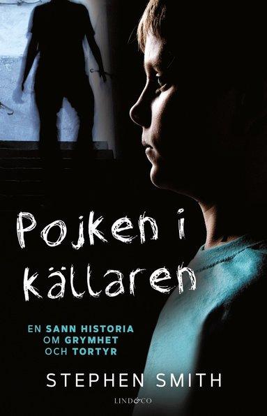bokomslag Pojken i källaren : en sann historia om grymhet och tortyr