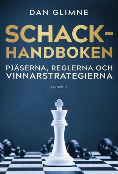 bokomslag Schackhandboken : pjäserna, reglerna och vinnarstrategierna