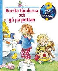 bokomslag Borsta tänderna och gå på pottan