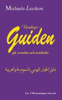 bokomslag Vardagsguiden på svenska och arabiska 2700 meningar