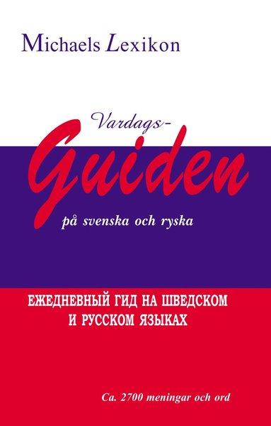 bokomslag Vardagsguiden på svenska och ryska 2700 meningar och ord