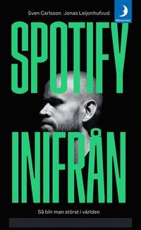 bokomslag Spotify inifrån : så blir man störst i världen