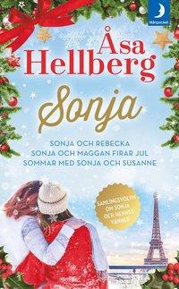 bokomslag Samlingsvolym om Sonja och hennes vänner. Sonja och Rebecka ; Sonja och Maggan firar jul ; Sommar med Sonja och Susanne