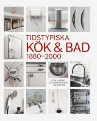 bokomslag Tidstypiska kök & bad 1880-2000