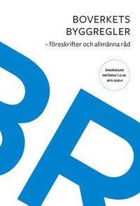 bokomslag Boverkets byggregler : föreskrifter och allmänna råd. Ändringar t.o.m BFS 2020:4