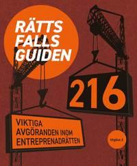 bokomslag Rättsfallsguiden : 216 viktiga avgöranden inom entreprenadrätten