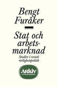 bokomslag Stat och arbetsmarknad : studier i svensk rörlighetspolitik