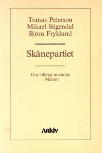 bokomslag Skånepartiet : om folkligt missnöje i Malmö