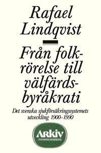 bokomslag Från folkrörelse till välfärdsbyråkrati : det svenska sjukförsäkringssystem