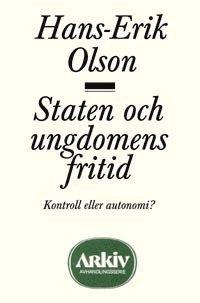 bokomslag Staten och ungdomens fritid : kontroll eller autonomi?