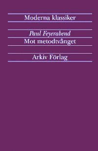 bokomslag Mot metodtvånget : utkast till en anarkistisk vetenskapsteori