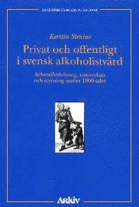 bokomslag Privat och offentligt i svensk alkoholistvård : Arbetsfördelning, samverkan