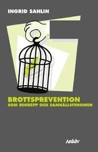 bokomslag Brottsprevention som begrepp och samhällsfenomen