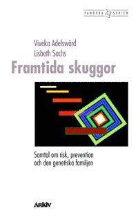 bokomslag Framtida skuggor : samtal om risk, prevention och den genetiska familjen