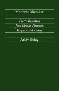 bokomslag Reproduktionen : bidrag till en teori om utbildningssystemet