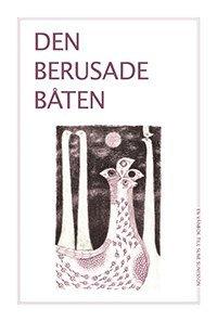 bokomslag Den berusade båten : en vänbok till Sune Sunesson