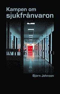 bokomslag Kampen om sjukfrånvaron