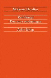 bokomslag Den stora omdaningen - Marknadsekonomins uppgång och fall