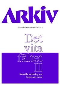 bokomslag Arkiv. Tidskrift för samhällsanalys nr 2. Det vita fältet : samtida forskning om högerextremism II
