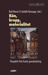 bokomslag Kön, kropp, materialitet : perspektiv från fransk genusforskning