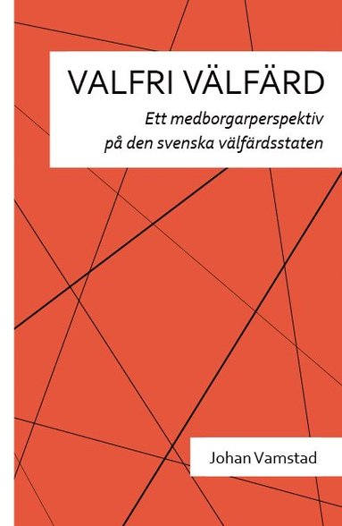 bokomslag Valfri välfärd : ett medborgarperspektiv på den svenska välfärdsstaten