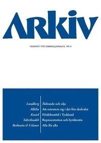 bokomslag Arkiv. Tidskrift för samhällsanalys nr 4