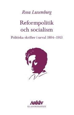 bokomslag Reformpolitik och socialism : Politiska skrifter i urval 1894-1913
