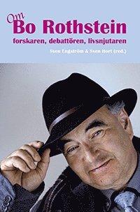 bokomslag Om Bo Rothstein : forskaren, debattören, livsnjutaren