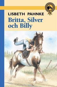 bokomslag Britta, Silver och Billy
