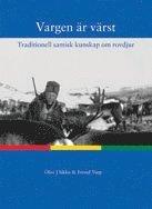 bokomslag Vargen är värst : traditionell samisk kunskap om rovdjur