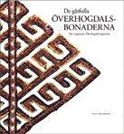 bokomslag De gåtfulla Överhogdalsbonaderna = The enigmatic Överhogdal tapestries