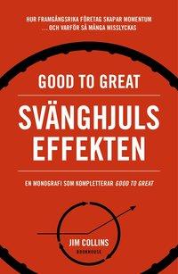 bokomslag Good to great: Svänghjulseffekten : Hur framgångsrika företag får upp momentum och varför så många misslyckas (Turning the flywheel)