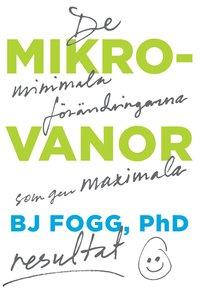 bokomslag Mikrovanor : de minimala förändringarna som ger maximala resultat
