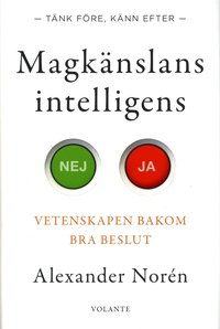 bokomslag Magkänslans intelligens : vetenskapen bakom bra beslut