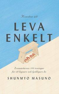 bokomslag Konsten att leva enkelt : Zenmästarens 100 övningar för ett lugnare och