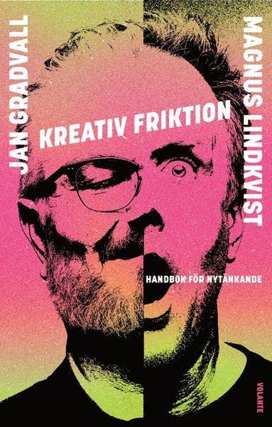 bokomslag Kreativ friktion : handbok för nytänkande
