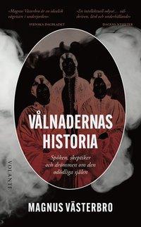 bokomslag Vålnadernas historia : spöken, skeptiker och drömmen om den odödliga själen