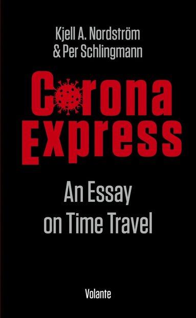 bokomslag Corona express : an essay on time travel