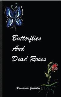 bokomslag Butterflies and dead roses