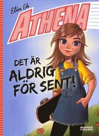 bokomslag Athena: Det är aldrig för sent
