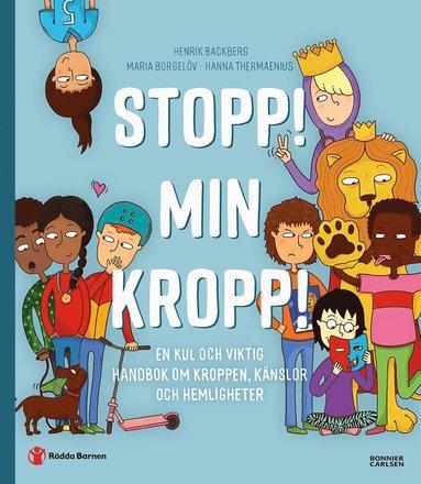 bokomslag Stopp! Min kropp! : en kul och viktig handbok om kroppen, känslor och hemligheter