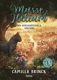 bokomslag Musse & Helium. Den hemlighetsfulla världen