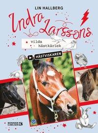 bokomslag Indra Larssons vilda hästkärlek