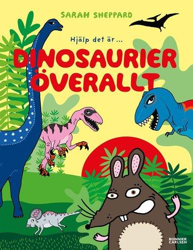 bokomslag Dinosaurier överallt