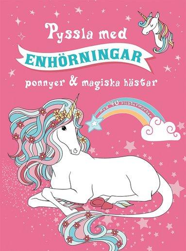 bokomslag Pyssla med enhörningar : ponnyer & magiska hästar